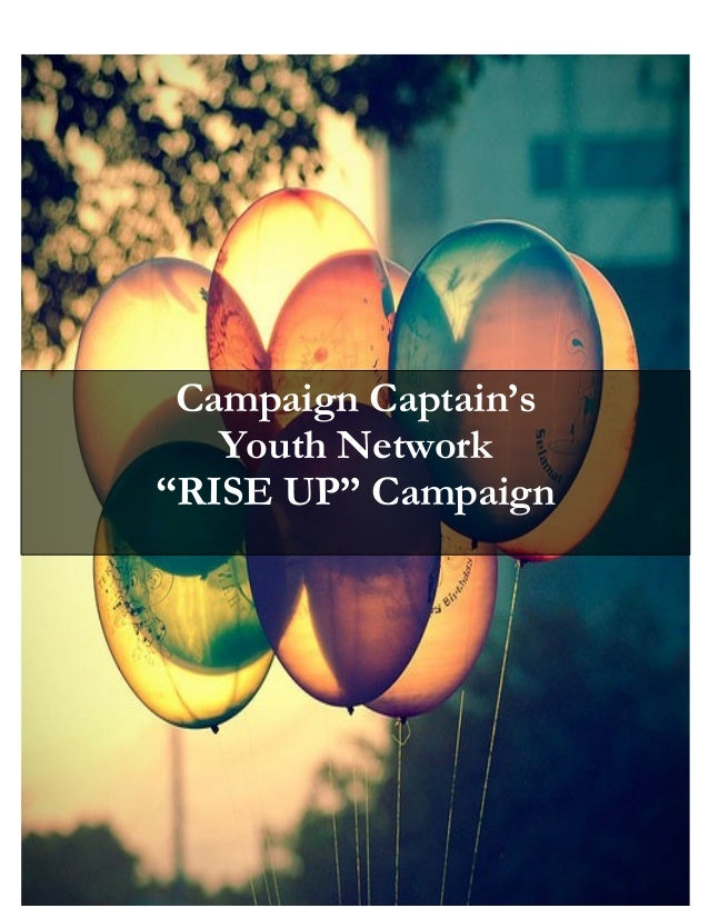 "Campaign Captain's   Youth Network""RISE UP"" Campaign"