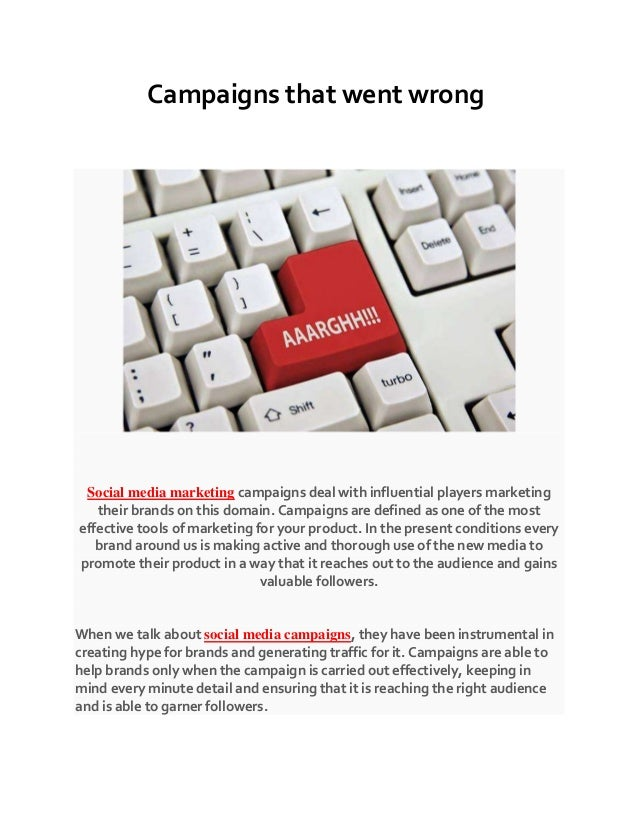 Campaigns that went wrong Social media marketing campaigns deal with influential players marketing their brands on this do...