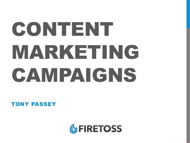 CONTENT MARKETING CAMPAIGNS TONY PASSEY