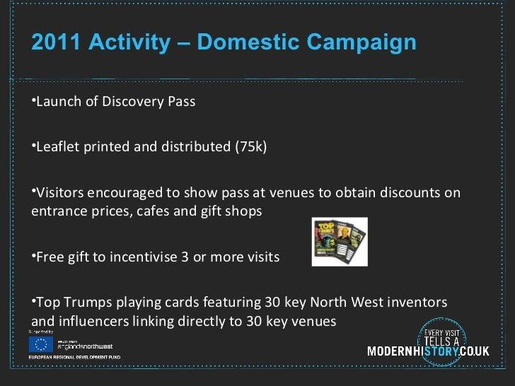 2011 Activity – Domestic Campaign <ul><li>Launch of Discovery Pass </li></ul><ul><li>Leaflet printed and distributed (75k)...