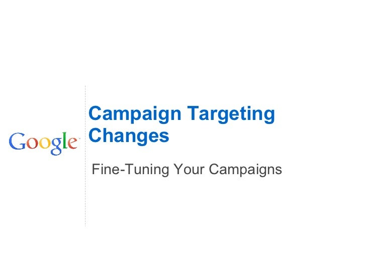 Campaign TargetingChangesFine-Tuning Your Campaigns