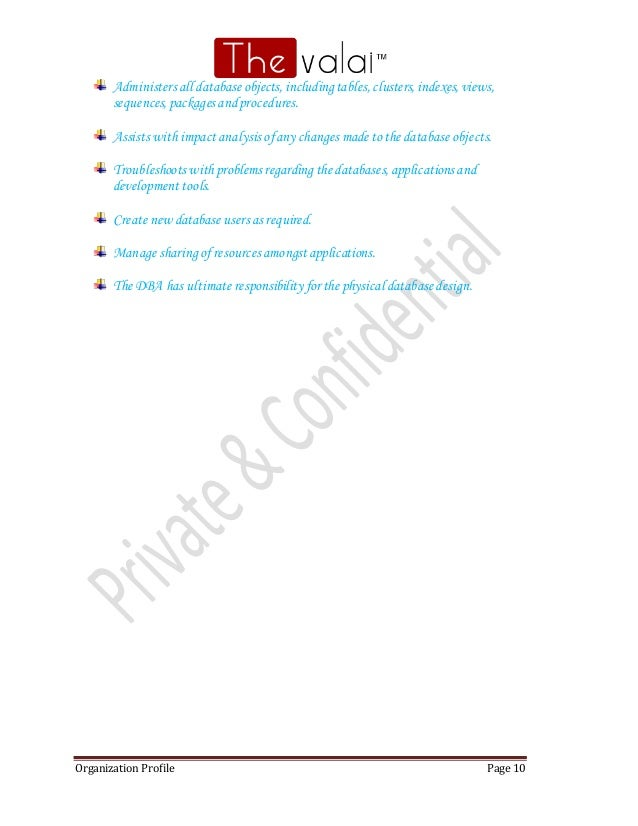 Organization Profile Page 10 Administers all database objects,includingtables,clusters,indexes,views, sequences,packages a...