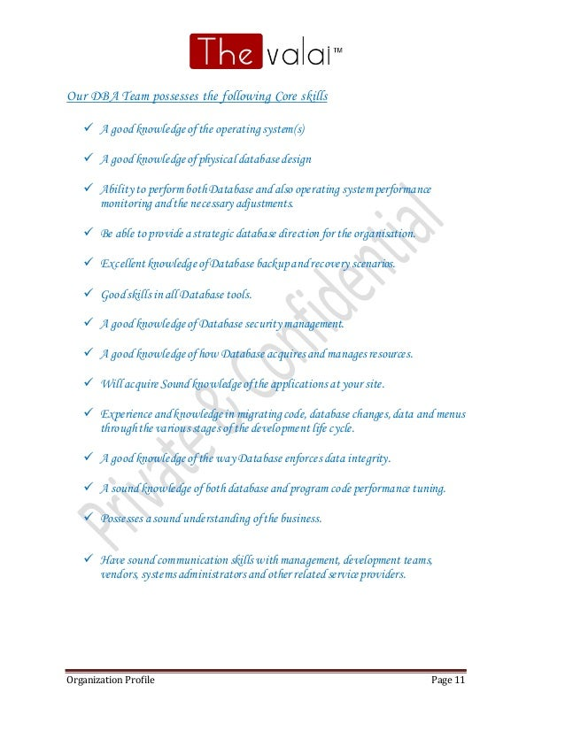 Organization Profile Page 11 Our DBA Team possesses the following Core skills  A goodknowledgeofthe operating system(s) ...