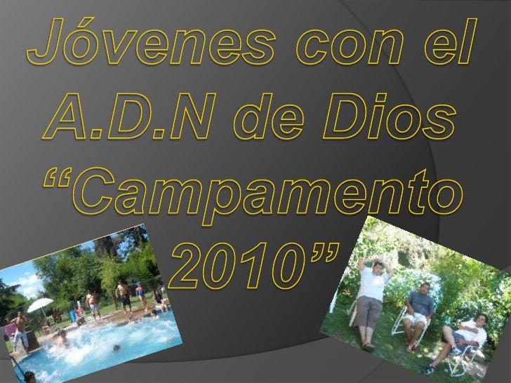 """Jóvenes con el A.D.N de Dios<br />""""Campamento<br />2010""""<br />"""