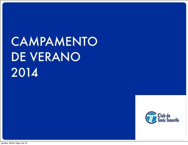 CAMPAMENTO DE VERANO 2014 jueves, 29 de mayo de 14