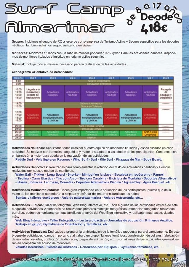 Surf Camp Almerimar Seguro: Incluimos el seguro de RC a terceros como empresa de Turismo Activo + Seguro específico para l...
