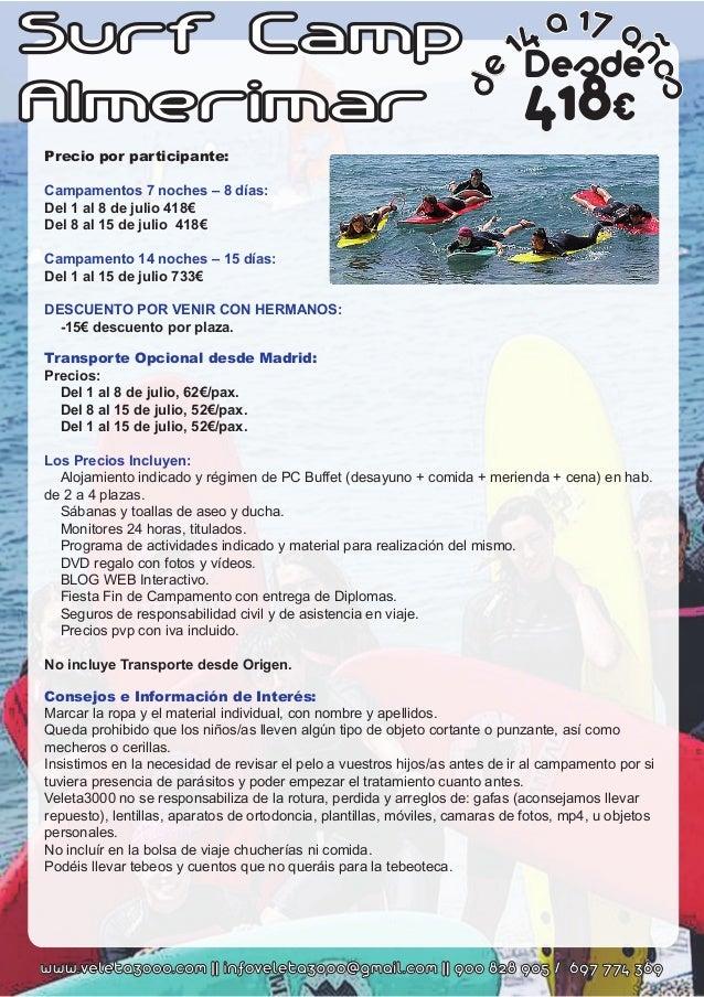 Surf Camp Almerimar Precio por participante: Campamentos 7 noches – 8 días: Del 1 al 8 de julio 418€ Del 8 al 15 de julio ...