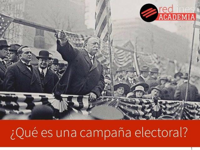 1 ¿Qué es una campaña electoral?