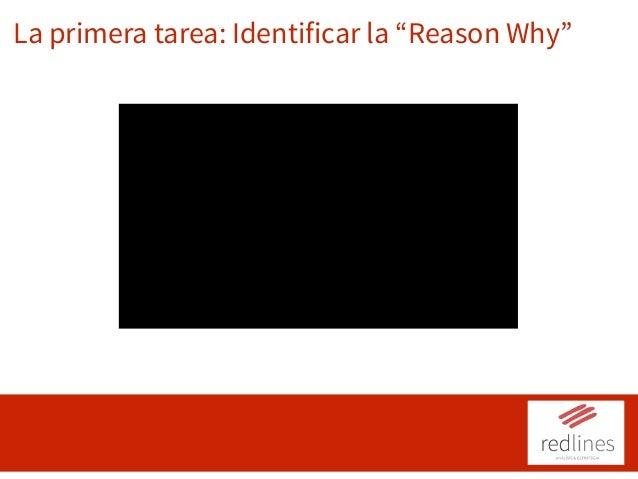 "La primera tarea: Identificar la ""Reason Why"""