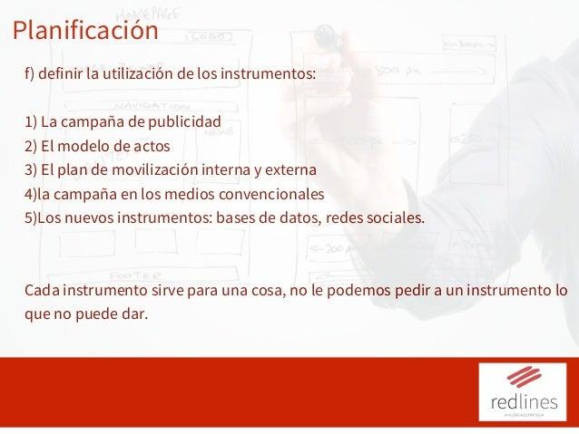 Planificación f) definir la utilización de los instrumentos: 1) La campaña de publicidad 2) El modelo de actos 3) El plan ...