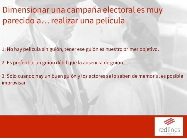Dimensionar una campaña electoral es muy parecido a… realizar una película 1: No hay película sin guión, tener ese guión e...