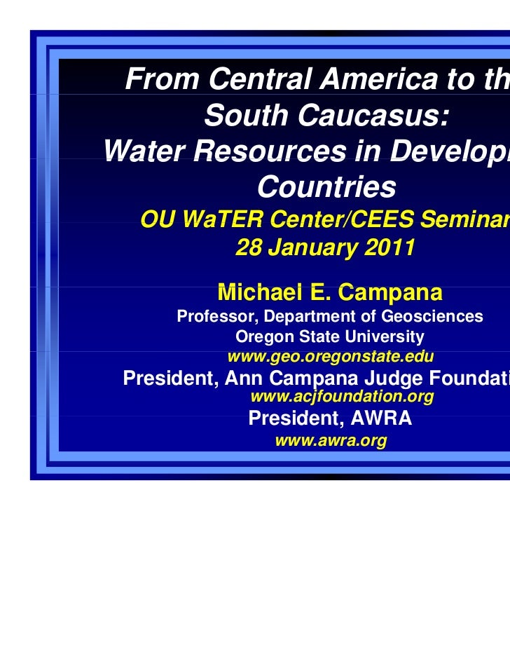 From Central America to the       South Caucasus:Water Resources in Developing          Countries  OU WaTER Center/CEES Se...
