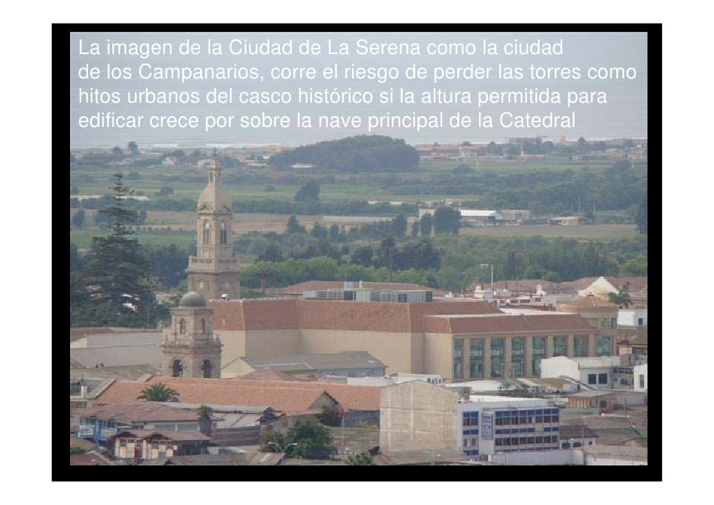 La imagen de la Ciudad de La Serena como la ciudad de los Campanarios, corre el riesgo de perder las torres como hitos urb...