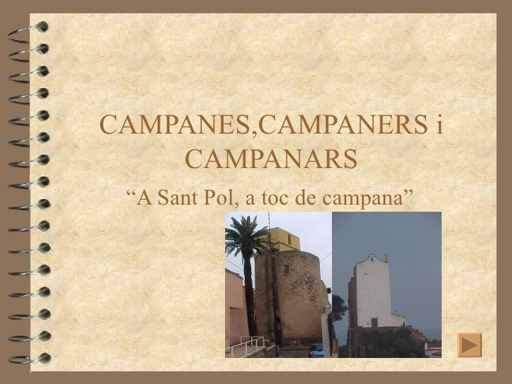 "CAMPANES,CAMPANERS i CAMPANARS "" A Sant Pol, a toc de campana"""