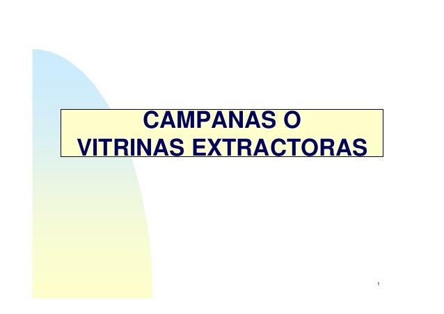 1 CAMPANAS O VITRINAS EXTRACTORAS