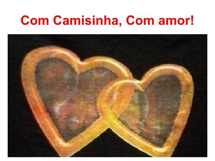 Com Camisinha, Com amor!