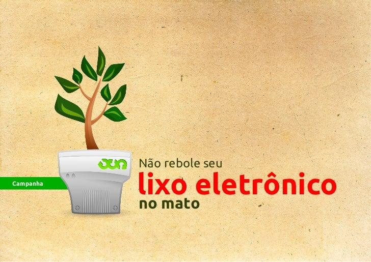Não rebole seuCampanha           lixo eletrônico           no mato
