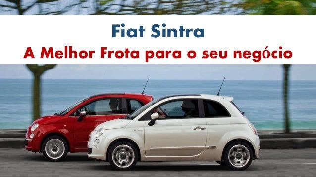 Fiat Sintra A Melhor Frota para o seu negócio