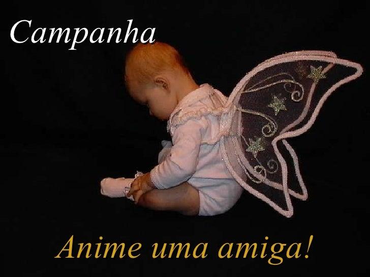 Campanha Anime uma amiga!