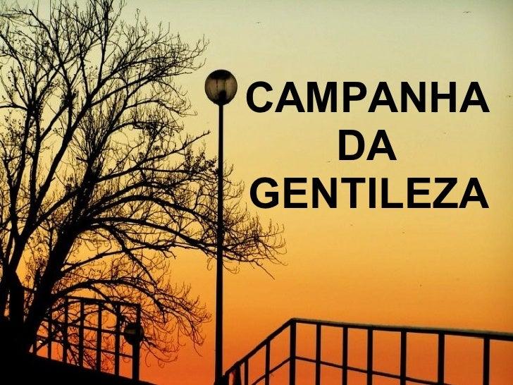 CAMPANHA DA GENTILEZA