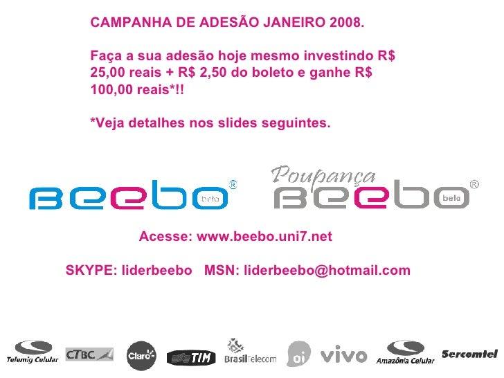 CAMPANHA DE ADESÃO JANEIRO 2008. Faça a sua adesão hoje mesmo investindo R$ 25,00 reais + R$ 2,50 do boleto e ganhe R$ 100...