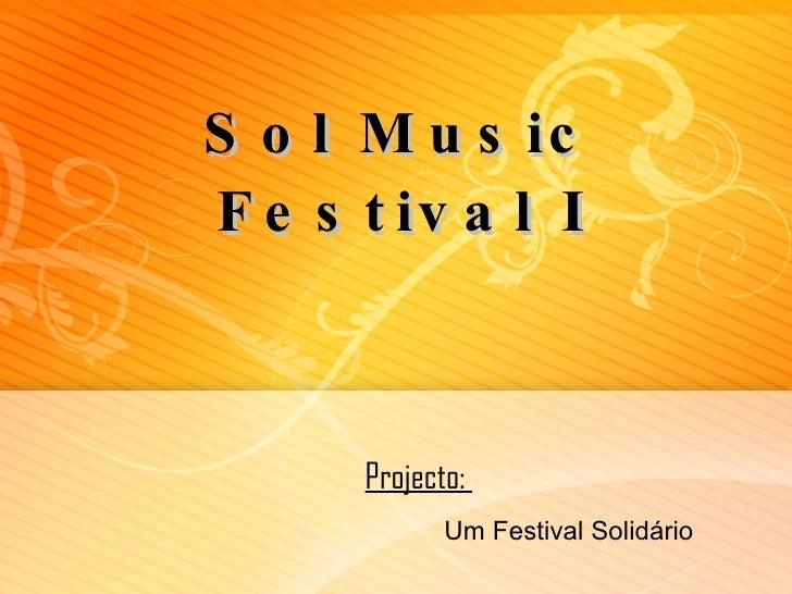 Sol Music Festival I Projecto:  Um Festival Solidário