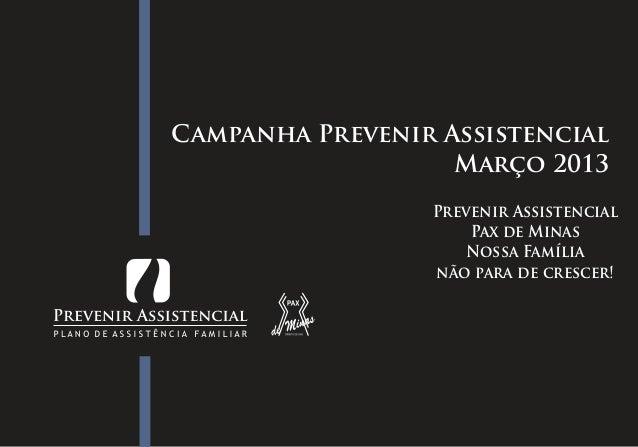 Campanha Prevenir Assistencial                   Março 2013                 Prevenir Assistencial                     Pax ...