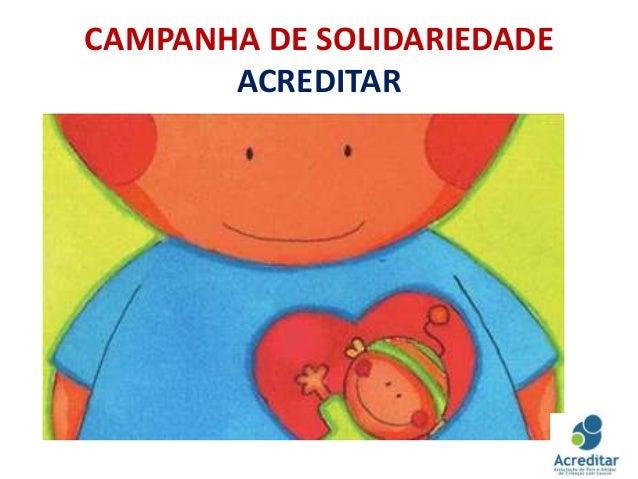 CAMPANHA DE SOLIDARIEDADE       ACREDITAR
