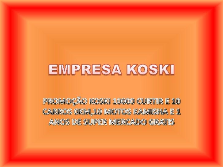 Levar os seguintes documentos:• Identidade• Comprovante de residência• Cartão das lojas koski