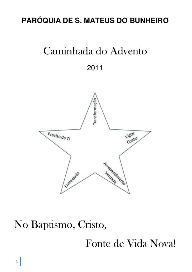 PARÓQUIA DE S. MATEUS DO BUNHEIRO        Caminhada do Advento                  2011No Baptismo, Cristo,                  F...