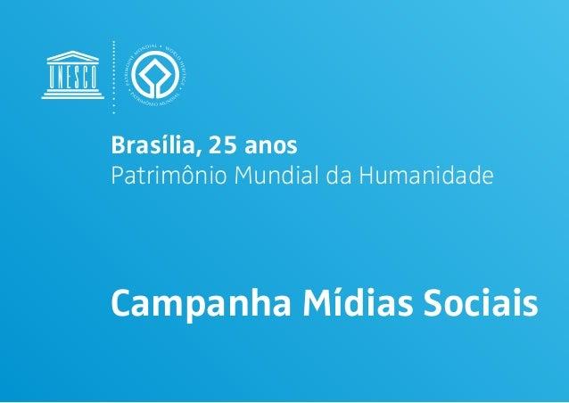 Brasília, 25 anos Patrimônio Mundial da Humanidade Campanha Mídias Sociais