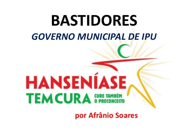 BASTIDORES GOVERNO MUNICIPAL DE IPU  por Afrânio Soares
