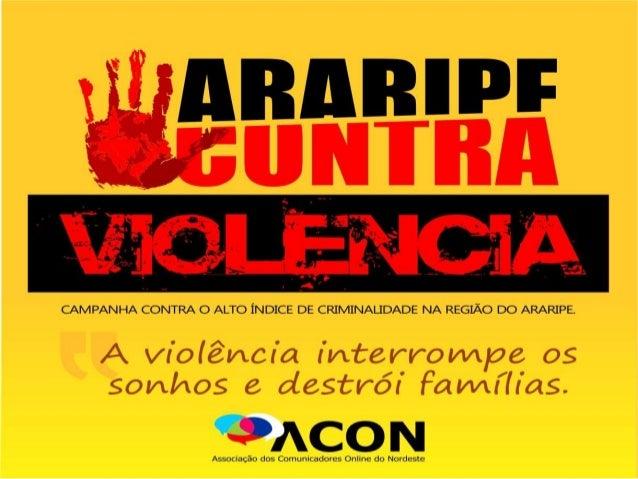 CAMPANHA CONTRA A VIOLÊNCIA Todos de nossa região, diariamente, acompanham pelos meios de comunicação, notícias sobre a vi...