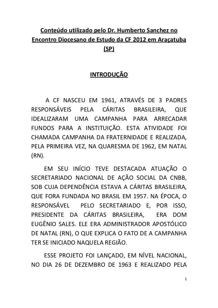 Conteúdo utilizado pelo Dr. Humberto Sanchez noEncontro Diocesano de Estudo da CF 2012 em Araçatuba                       ...