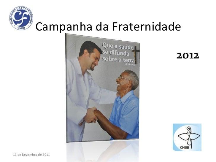 Campanha da Fraternidade 13 de Dezembro de 2011 2012
