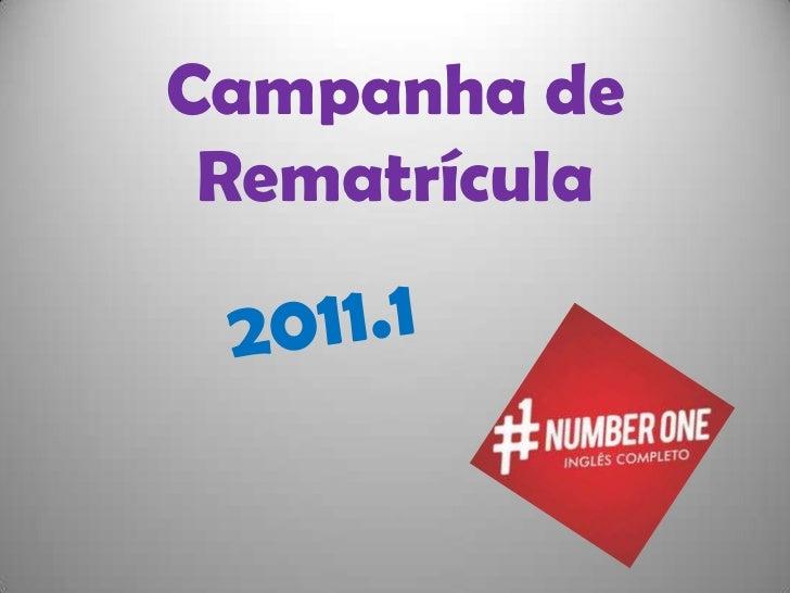 Campanha de Rematrícula<br />2011.1<br />