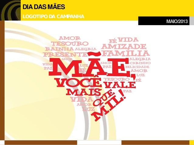 MAIO/2013  DIA DAS MÃES  LOGOTIPO DA CAMPANHA