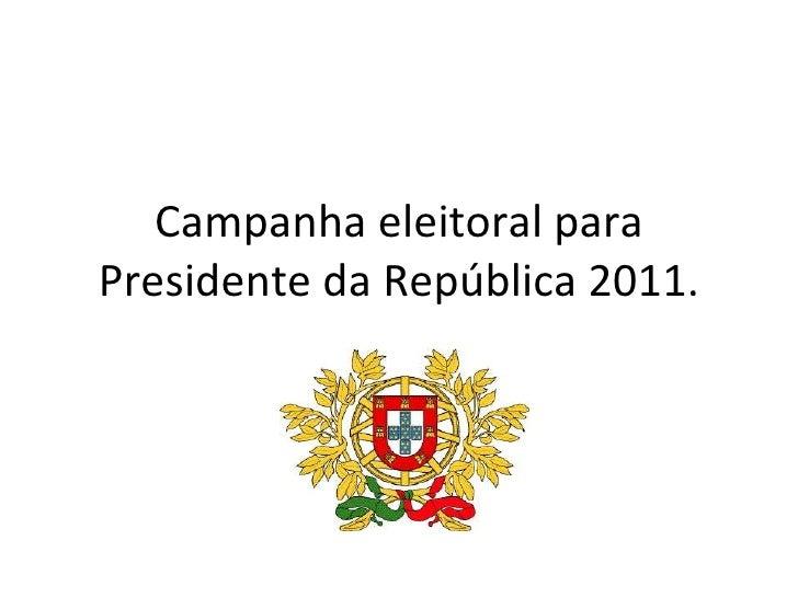 Campanha eleitoral para Presidente da República 2011.
