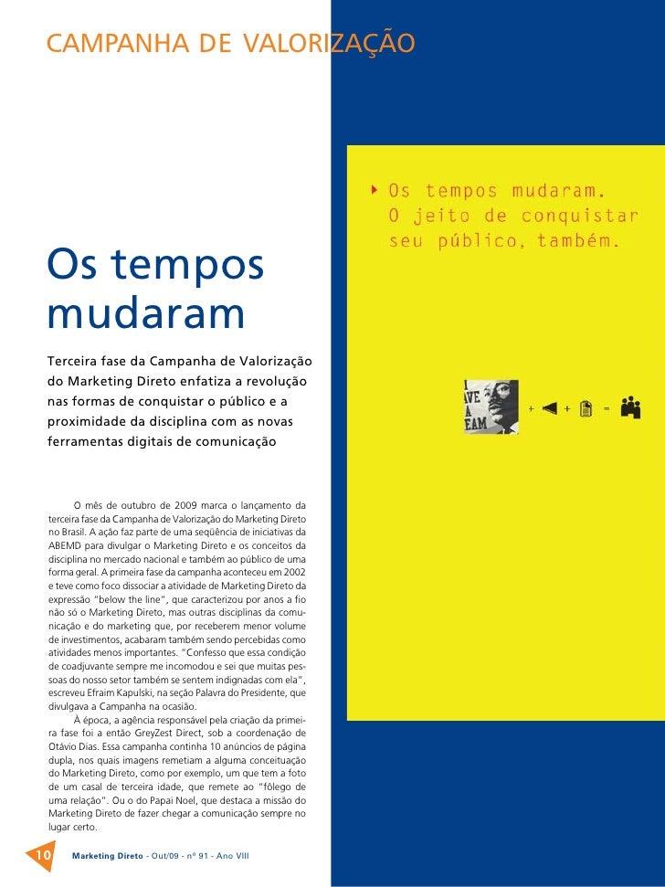 CAmpAnhA dE vAlorizAção      Os tempos  mudaram  Terceira fase da Campanha de Valorização  do Marketing Direto enfatiza a ...