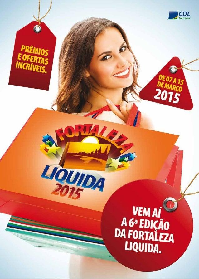 Francisco Freitas Cordeiro  Presidente da CDL de Fortaleza  Entre os dias 07 e 15 de março acontece a grande festa do vare...