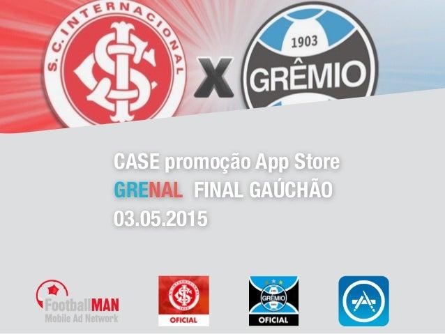 CASE promoção App Store GRENAL FINAL GAÚCHÃO 03.05.2015