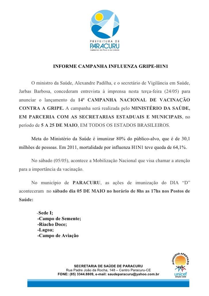 INFORME CAMPANHA INFLUENZA GRIPE-H1N1      O ministro da Saúde, Alexandre Padilha, e o secretário de Vigilância em Saúde,J...
