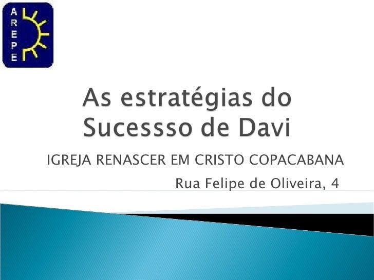 IGREJA RENASCER EM CRISTO COPACABANA Rua Felipe de Oliveira, 4