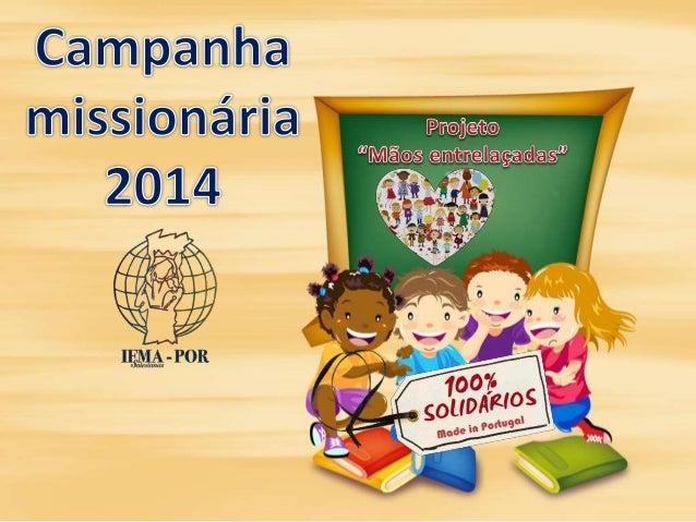 Este ano, a nossa  Campanha  Missionária  quer dar vida ao  sonho missionário  das FMA em  Manaus, Brasil!