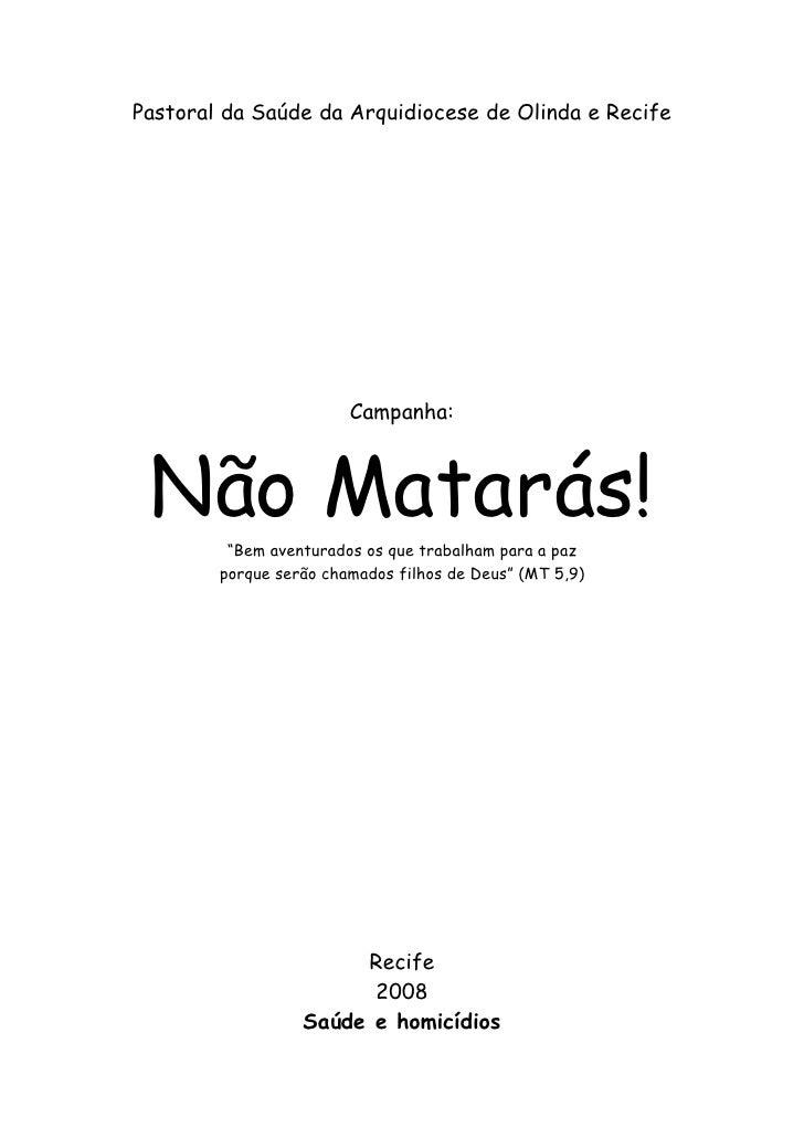 """Pastoral da Saúde da Arquidiocese de Olinda e Recife                             Campanha:     Não Matarás!          """"Bem ..."""