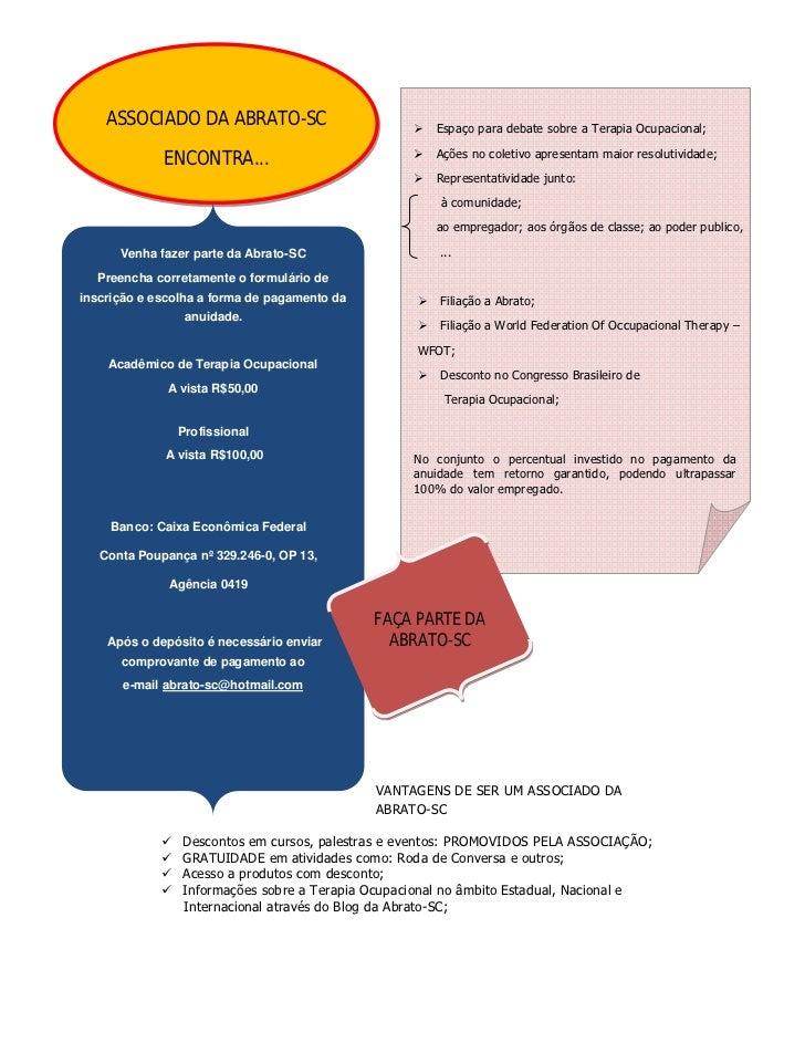 ASSOCIADO DA ABRATO-SC                             Espaço para debate sobre a Terapia Ocupacional;                       ...