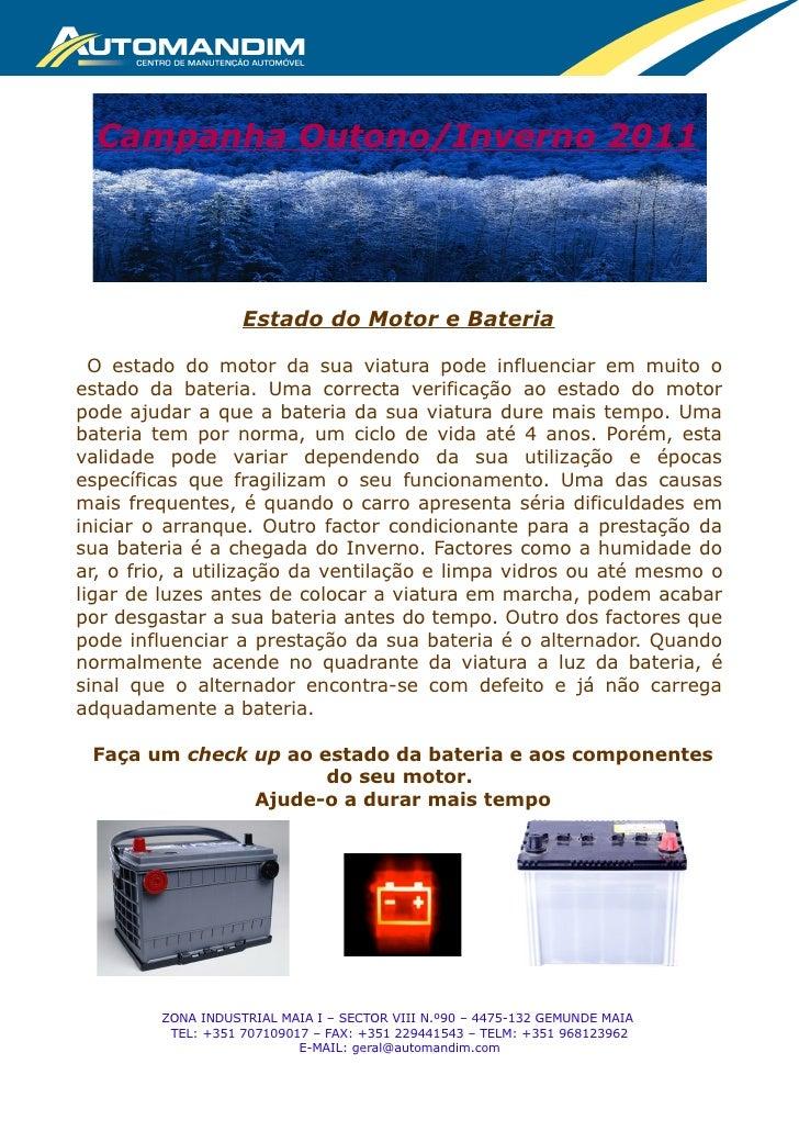 Campanha Outono/Inverno 2011                   Estado do Motor e Bateria  O estado do motor da sua viatura pode influencia...