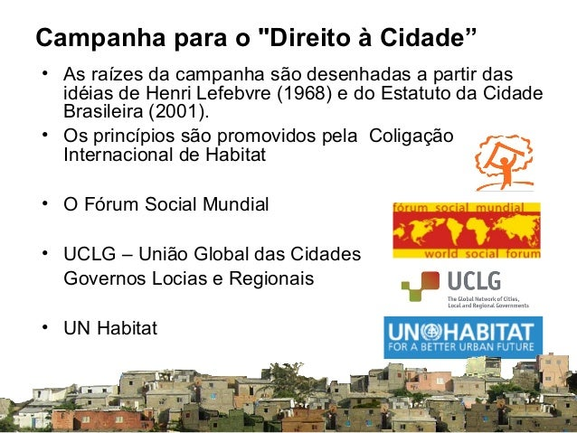 """Campanha para o """"Direito à Cidade"""" • As raízes da campanha são desenhadas a partir das idéias de Henri Lefebvre (1968) e d..."""