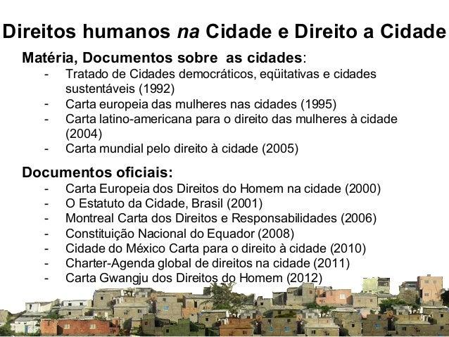 Matéria, Documentos sobre as cidades: - Tratado de Cidades democráticos, eqüitativas e cidades sustentáveis (1992) - Carta...