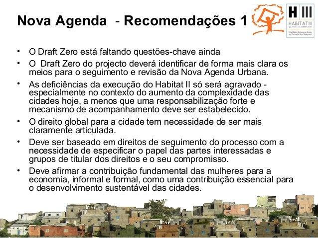 Nova Agenda - Recomendações 2 • A menção explícita de instrumentos de direitos humanos, normas e compromissos. • Um compro...